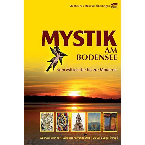 Michael Brunner - Mystik am Bodensee: Vom Mittelalter bis zur Moderne - Preis vom 12.06.2021 04:48:00 h