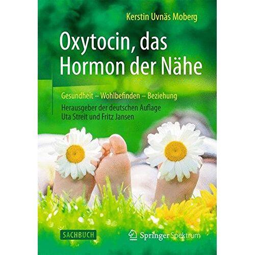Moberg, Kerstin Uvnas - Oxytocin, das Hormon der Nähe: Gesundheit - Wohlbefinden - Beziehung - Preis vom 11.06.2021 04:46:58 h