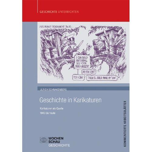 Ulrich Schnakenberg - Geschichte in Karikaturen: Karikaturen als Quelle - 1945 bis heute - Preis vom 19.06.2021 04:48:54 h