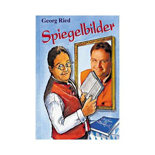 Georg Ried - Spiegelbilder - Preis vom 16.06.2021 04:47:02 h