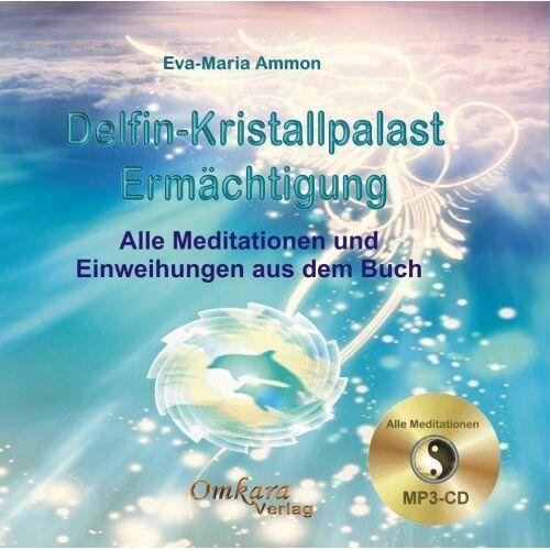 Eva-Maria Ammon - Delfin-Kristallpalast-Ermächtigung: Alle Meditationen aus dem gleichnamigen Buch. MP3 CD. Sie benötigen einen mp3-fähigen Player oder einen DVD-Player - Preis vom 30.07.2021 04:46:10 h