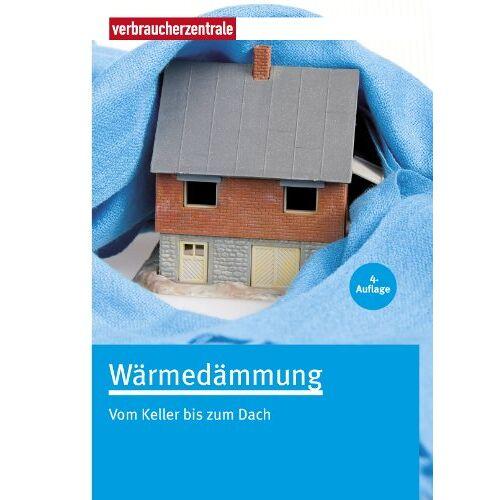 Holger König - Wärmedämmung: Vom Keller bis zum Dach - Preis vom 17.05.2021 04:44:08 h