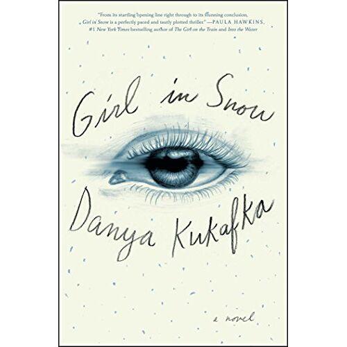 Danya Kukafka - Girl in Snow: A Novel - Preis vom 12.06.2021 04:48:00 h