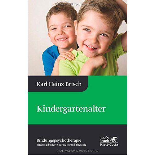 Brisch, Karl Heinz - Kindergartenalter: Karl Heinz Brisch Bindungspsychotherapie - Bindungsbasierte Beratung und Therapie - Preis vom 10.10.2021 04:54:13 h
