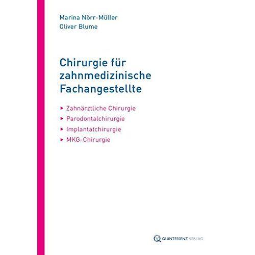 Marina Nörr-Müller - Chirurgie für Zahnmedizinische Fachangestellte: Zahnärztl. Chirurgie - Parodontalchirurgie - Implantatchirurgie - MKG-Chirurgie - Preis vom 01.08.2021 04:46:09 h