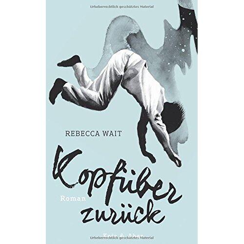 Rebecca Wait - Kopfüber zurück - Preis vom 13.09.2021 05:00:26 h