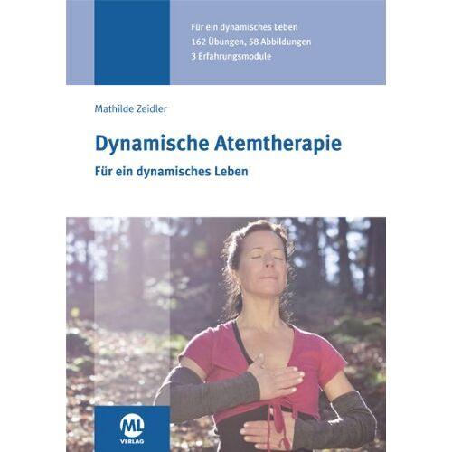 Mathilde Zeidler - Dynamische Atemtherapie: Für ein dynamisches Leben - Preis vom 16.10.2021 04:56:05 h