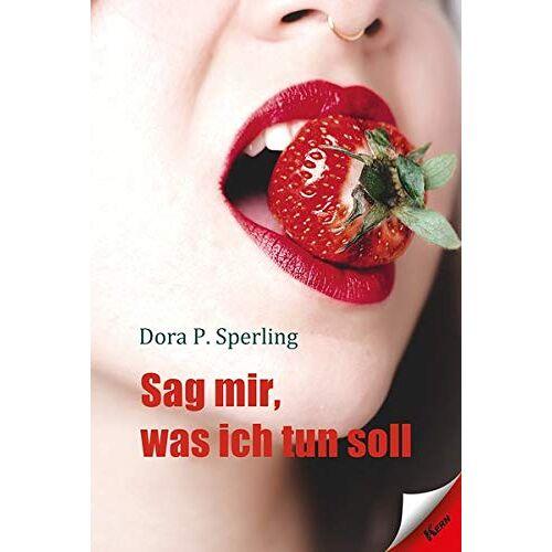 Dora P. Sperling - Sag mir, was ich tun soll - Preis vom 19.06.2021 04:48:54 h