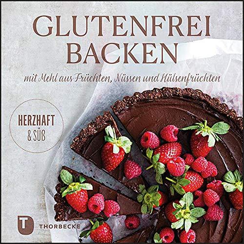 - Glutenfrei Backen mit Mehl aus Früchten, Nüssen und Hülsenfrüchten - Preis vom 09.06.2021 04:47:15 h