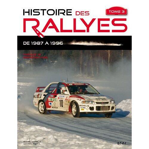 Gérard Auriol - Histoire des rallyes : Tome 3, De 1987 à 1996 - Preis vom 25.07.2021 04:48:18 h