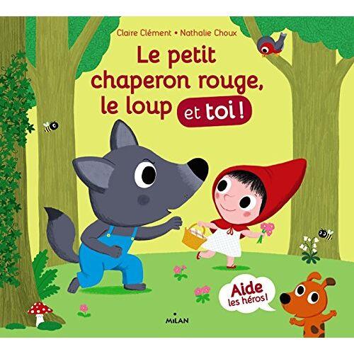 Claire Clément - Le Petit Chaperon rouge, le loup et toi ! - Preis vom 12.06.2021 04:48:00 h