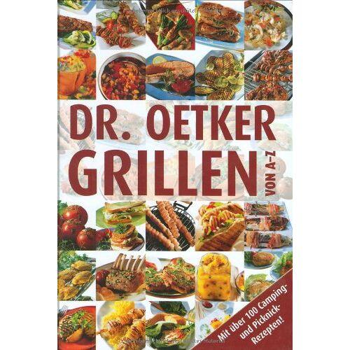 Dr. Oetker - Grillen von A-Z: Die besten - Preis vom 15.06.2021 04:47:52 h