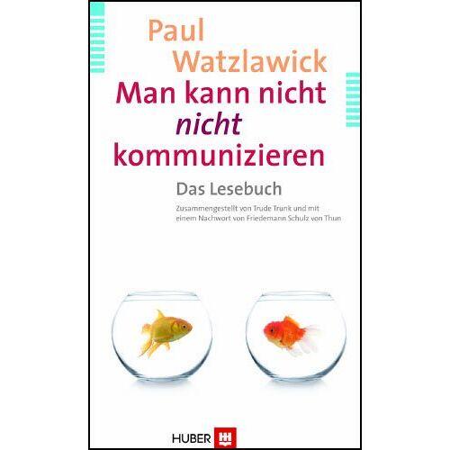 Paul Watzlawick - Man kann nicht nicht kommunizieren - Preis vom 23.07.2021 04:48:01 h