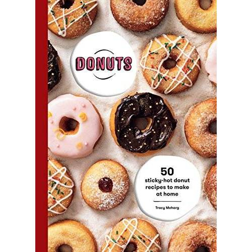 Tracey Meharg - Donuts: 50 Sticky-Hot Donut Recipes to Make at Home - Preis vom 09.06.2021 04:47:15 h