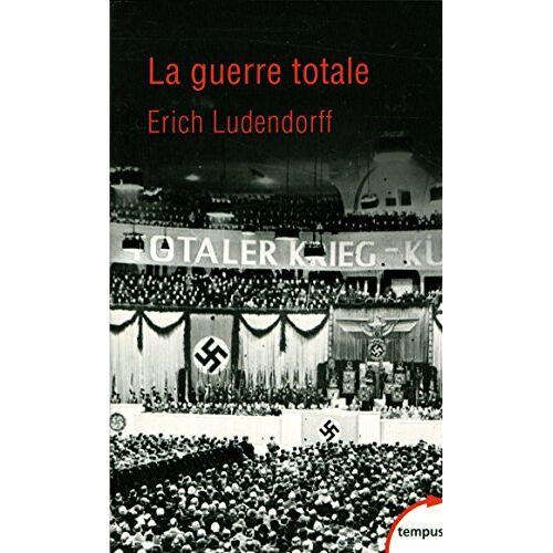 Erich Ludendorff - La guerre totale - Preis vom 22.06.2021 04:48:15 h