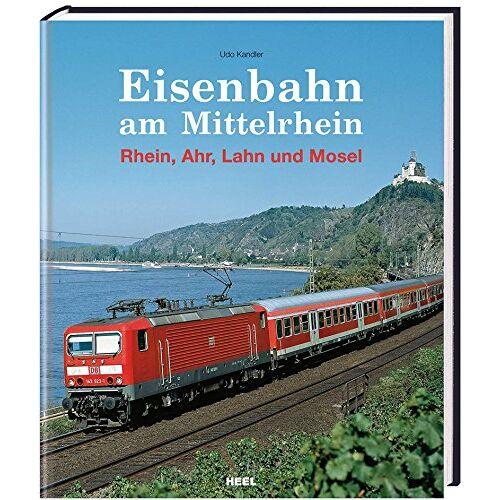 Udo Kandler - Eisenbahn am Mittelrhein: Rhein, Ahr, Lahn und Mosel - Preis vom 13.06.2021 04:45:58 h
