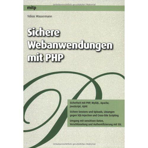 Tobias Wassermann - Sichere Webanwendungen mit PHP - Preis vom 22.09.2021 05:02:28 h