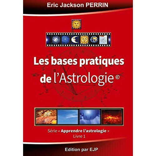 Perrin, Eric Jackson - Astrologie livre 1 : Les bases pratiques de l'astrologie - Preis vom 19.06.2021 04:48:54 h