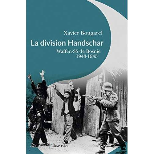 - La division Handschar: Waffen-SS de Bosnie, 1943-1945 - Preis vom 13.06.2021 04:45:58 h