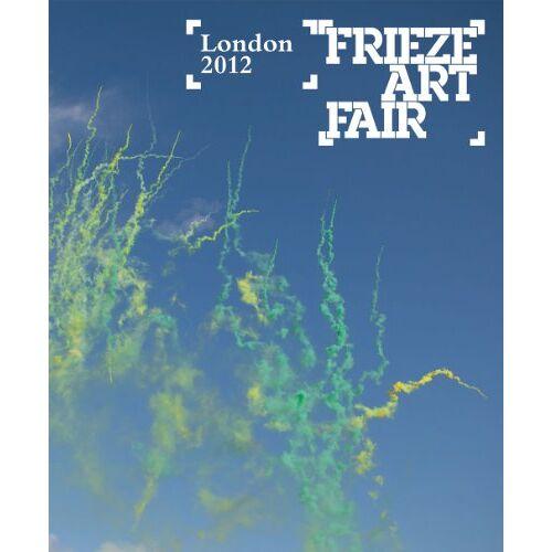 - Frieze Art Fair London Catalogue (Frieze London Catalogue) - Preis vom 17.06.2021 04:48:08 h