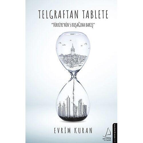 Evrim Kuran - Telgraftan Tablete: Türkiyenin 5 Kusagina Bakis: Türkiye'nin 5 Kuşağına Bakış - Preis vom 15.06.2021 04:47:52 h