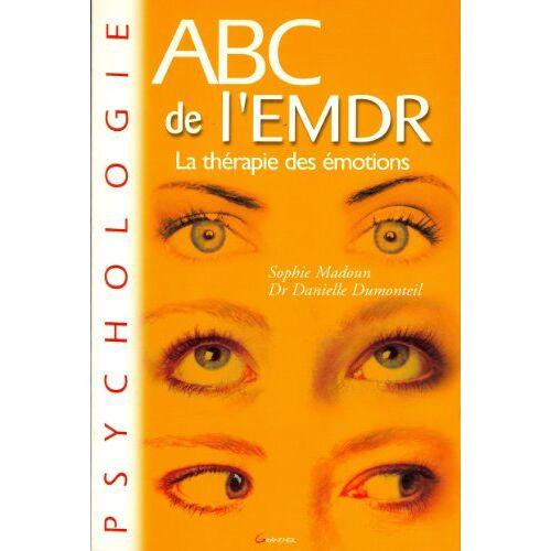Sophie Madoun - ABC de l'EMDR : La thérapie des émotions (Grancher Depot) - Preis vom 15.10.2021 04:56:39 h