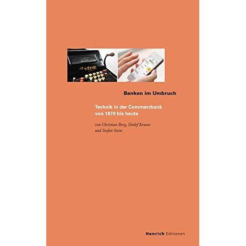 Christian Berg - Banken im Umbruch: Technik in der Commerzbank von 1870 bis heute (Publikationen der Eugen-Gutmann-Gesellschaft) - Preis vom 17.06.2021 04:48:08 h
