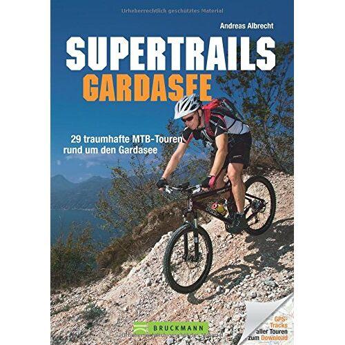 Andreas Albrecht - MTB Touren Gardasee: Supertrails - Gardasee. 29 traumhafte MTB-Touren rund um den Gardasee bis ins Trentino. Ein Bike Guide mit Singletrails, nicht nur für die Gardasee-Nord-Mountainbike-Region. - Preis vom 19.06.2021 04:48:54 h