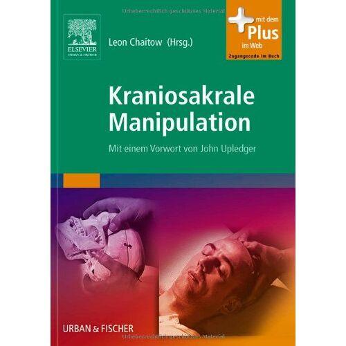 Leon Chaitow - Kraniosakrale Manipulation: Mit einem Vorwort von John Upledger - mit Zugang zum Elsevier-Portal - Preis vom 16.06.2021 04:47:02 h
