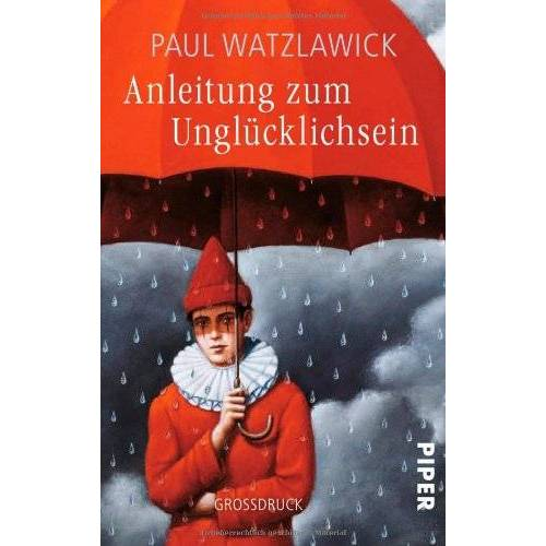 Paul Watzlawick - Anleitung zum Unglücklichsein - Preis vom 23.07.2021 04:48:01 h