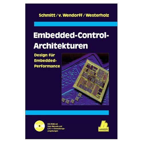 Schmitt, Franz Josef - Embedded-Control-Architekturen: Design für Embedded-Performance - Preis vom 14.06.2021 04:47:09 h