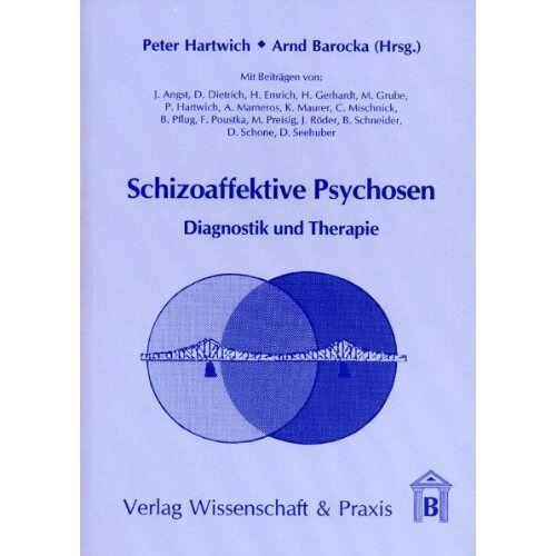 Peter Hartwich - Schizoaffektive Psychosen: Diagnostik und Therapie - Preis vom 15.06.2021 04:47:52 h