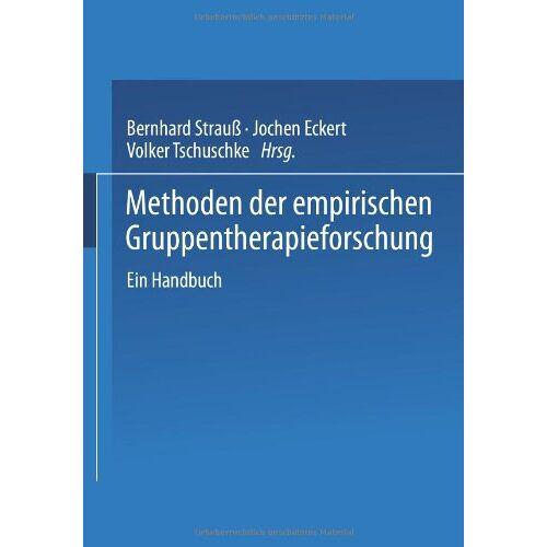 Bernhard Strauß - Methoden der empirischen Gruppentherapieforschung: Ein Handbuch - Preis vom 13.10.2021 04:51:42 h