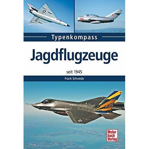 Frank Schwede - Jagdflugzeuge: seit 1945 (Typenkompass) - Preis vom 12.10.2021 04:55:55 h