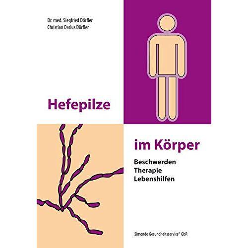 Dörfler, Dr. med. Siegfried - Hefepilze im Körper: Beschwerden - Therapie - Lebenshilfen - Preis vom 13.06.2021 04:45:58 h