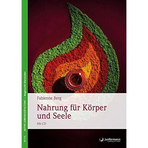 Fabienne Berg - Nahrung für Körper und Seele: Magersucht überwinden Ein Praxisbuch für Selbsthilfe & Therapie. Mit CD - Preis vom 15.09.2021 04:53:31 h