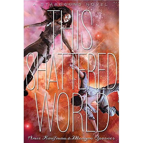 Amie Kaufman - This Shattered World (Starbound) - Preis vom 16.05.2021 04:43:40 h