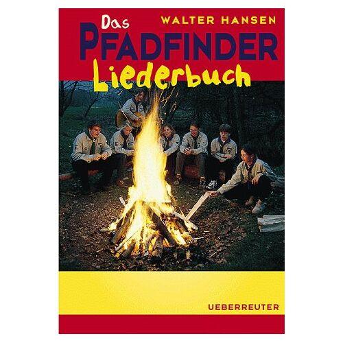 Walter Hansen - Das Pfadfinder- Liederbuch. ( Ab 10 J.) - Preis vom 11.06.2021 04:46:58 h