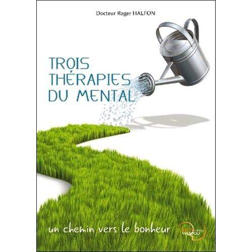 Dr. Roger Halfon - Trois Thérapies du Mental - Un chemin vers le bonheur - Preis vom 16.06.2021 04:47:02 h