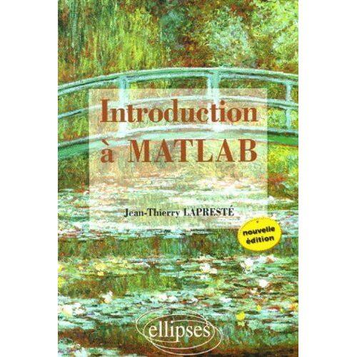 Jean-Thierry Lapresté - Introduction à MATLAB : MATLAB 7 - Preis vom 19.06.2021 04:48:54 h