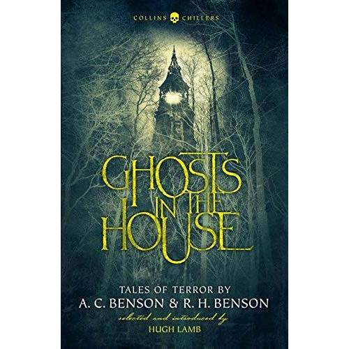 Benson, A. C. - Benson, A: Ghosts in the House: Tales of Terror by A. C. Benson and R. H. Benson (Collins Chillers) - Preis vom 09.06.2021 04:47:15 h