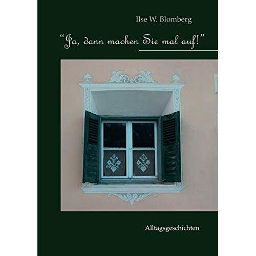 Ilse Blomberg - Ja, dann machen Sie mal auf! - Preis vom 14.06.2021 04:47:09 h