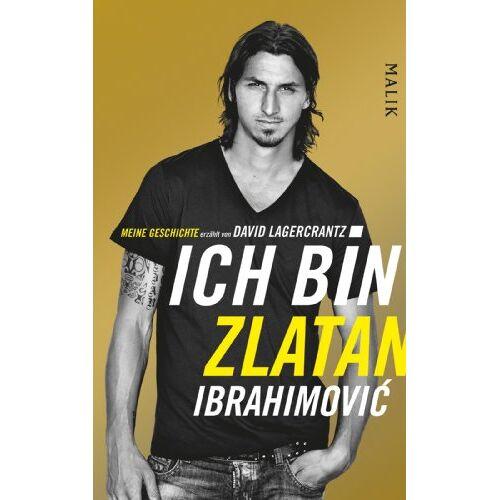 Zlatan Ibrahimovic - Ich bin Zlatan Ibrahimovic - Meine Geschichte - Preis vom 17.06.2021 04:48:08 h