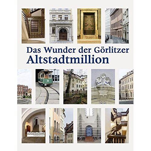 Görlitzer Sammlungen für Geschichte und Kultur Kulturhistorisches Museum Görlitz - Das Wunder der Görlitzer Altstadtmillion - Preis vom 09.06.2021 04:47:15 h
