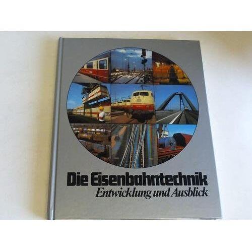 - Die Eisenbahntechnik - Entwicklung und Ausblick - Preis vom 24.07.2021 04:46:39 h