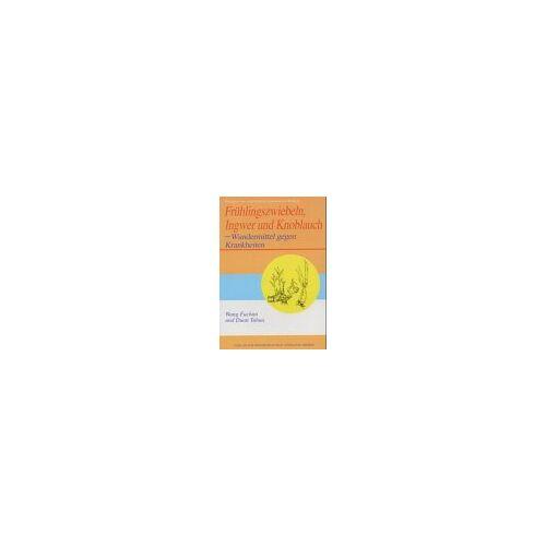 Wang Fuchun - Frühlingszwiebeln, Ingwer und Knoblauch. Wundermittel gegen Krankheiten - Preis vom 26.09.2021 04:51:52 h