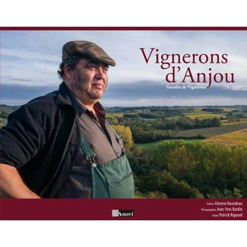 Jean-Yves Bardin - Vignerons d'Anjou. Gueules de vignerons - Preis vom 03.05.2021 04:57:00 h