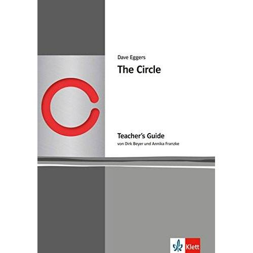 - The Circle, Teacher's Guide by Annika Franzke and Dirk Beyer - Preis vom 15.06.2021 04:47:52 h
