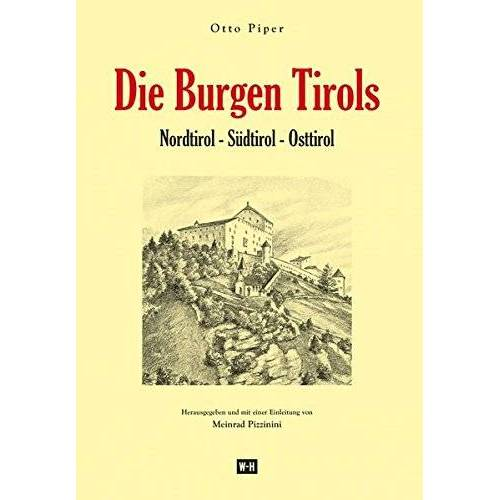 Otto Piper - Die Burgen Tirols: Nordtirol - Südtirol - Osttirol - Preis vom 18.06.2021 04:47:54 h