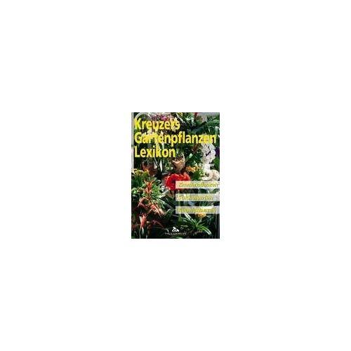 Johannes Kreuzer - Kreuzers Gartenpflanzen-Lexikon, Bd. 5: Zimmerpflanzen. Sukkulenten. Kübelpflanzen - Preis vom 11.06.2021 04:46:58 h